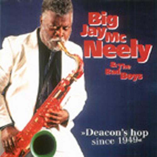 Mcneely, Big Jay & Bad Boys Deacon's Hop Since 1949 (1999)