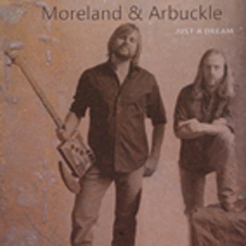Moreland & Arbuckle Just A Dream