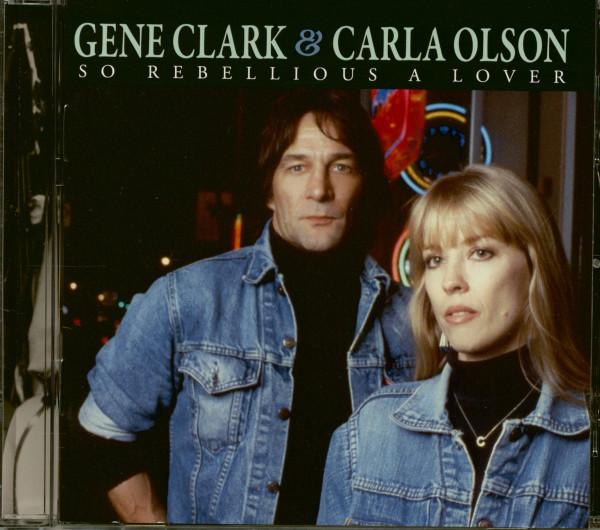 Gene Clark & Carla Olsen - So Rebellious A Lover (CD)