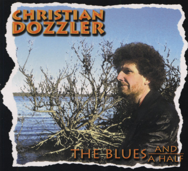 Dozzler, Christian The Blues And A Half
