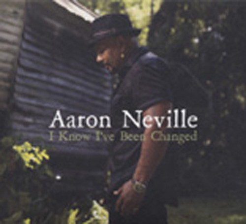Neville, Aaron I Know I've Been Changed