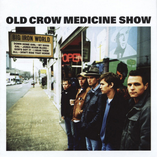 Old Crow Medicine Show Big Iron World