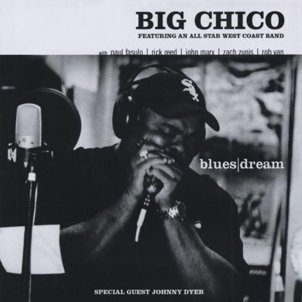 Big Chico Blues Dreams