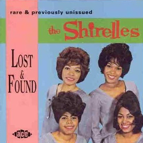 Shirelles Lost & Found (rare & previously unissued)