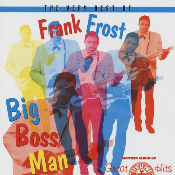 Frost, Frank Big Boss Man