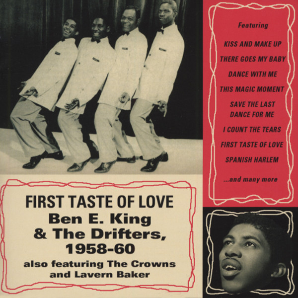 King, Ben E. First Taste Of Love (Early Works 1958-60)