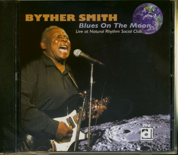 Smith, Byther Blues On The Moon: Live At The Natural Rhythm