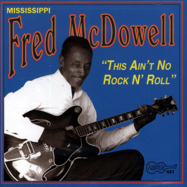 Mcdowell, Mississippi Fred This Ain't No Rock'n'Roll