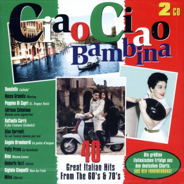 Ciao Ciao Bambina - 40 Italian Hits From The 60s & 70s (2-CD)
